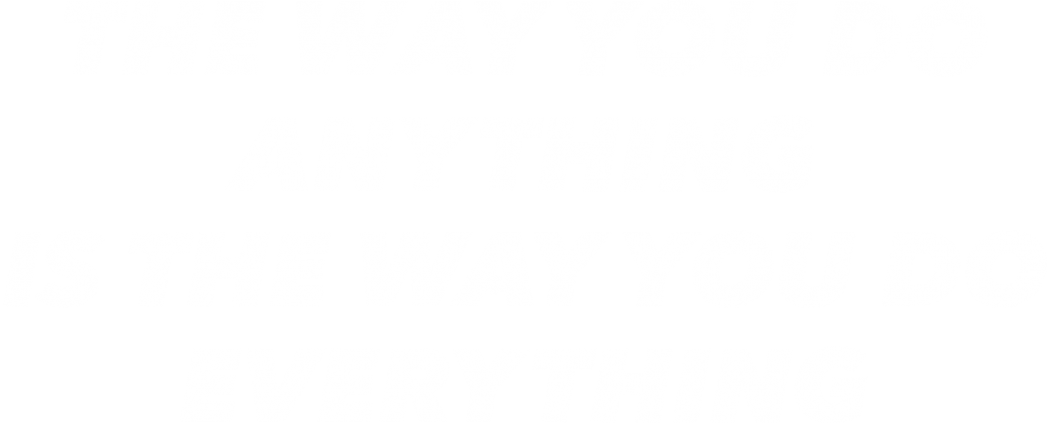 The Way You Do Anything